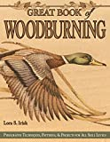 Great Book of Woodburning: Pyrography Techniques, Patterns and Projects for all Skill Levels (English Edition)