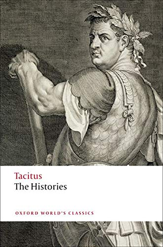 Tacitus, C: Histories (Oxford World's Classics)