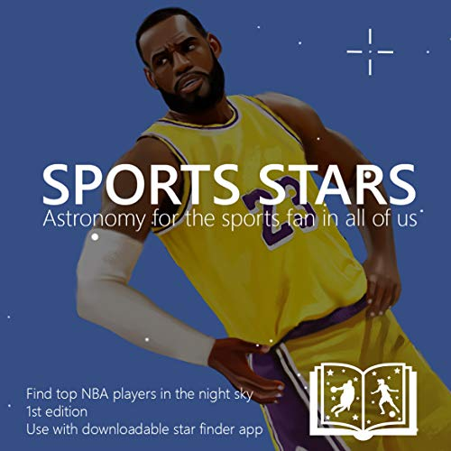 Sports Stars: Astronomy for the Sports Fan in All of Us (Top NBA Players Edition) (Sports Stars: Astronomy for the Sports Fan in All of Us.) (English Edition)