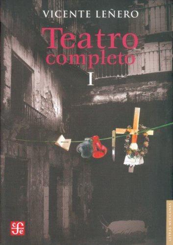 Teatro Completo I: 1 (Letras Mexicanas)