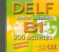 DELF junior et scolaire: DELF junior et scolaire B1 - 200 activites - CD-audio (Le nouvel entraînez-vous)