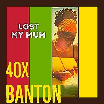 Lost My Mum