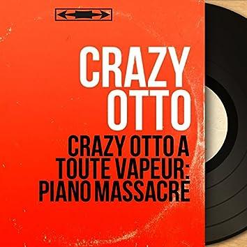 Crazy Otto à toute vapeur: Piano massacre (Mono version)