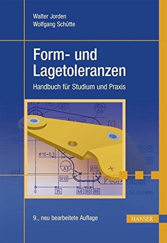 Form- und Lagetoleranzen: Handbuch für Studium und Praxis