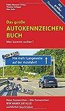 Das große Autokennzeichen Buch: Wer kommt woher? Neue Kennzeichen – Alte Kennzeichen WIR HABEN SIE ALLE! ausführlich beschrieben.