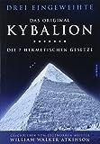Kybalion - Die 7 hermetischen Gesetze: Das Original - Drei Eingeweihte