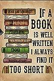 Cartel retro de metal con texto en inglés 'If A Book Is Well Written I Always Find It Too Short', para decoración de baño, oficina, hogar, aula, 8 x 12 pulgadas