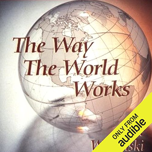 The Way the World Works audiobook cover art
