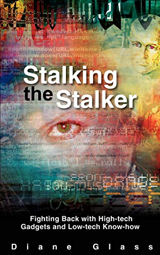 STALKING THE STALKER: Fighting Back with High-tech Gadgets...