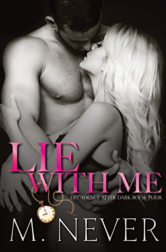 Lie With Me: Dark Romance (Decadence After Dark Book 4)