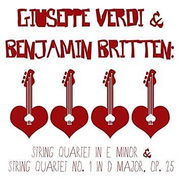 Giuseppe Verdi & Benjamin Britten: String Quartet in E Minor & String Quartet No. 1 in D Major, Op. 25