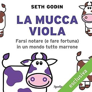 La mucca viola: Farsi notare (e fare fortuna) in un mondo tutto marrone copertina