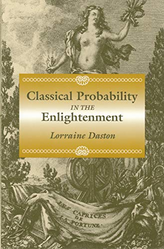 Classical Probability in the Enlightenment by Lorraine J. Daston