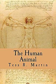 The Human Animal by [Tess Martin]