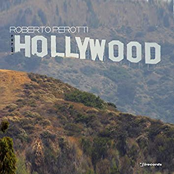 I Want to Go to Hollywood