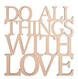 Rayher 46313000 Deko-Holzschrift Do all things with love, 17,9 x 18,2 x 3 cm, FSC 100 Prozent