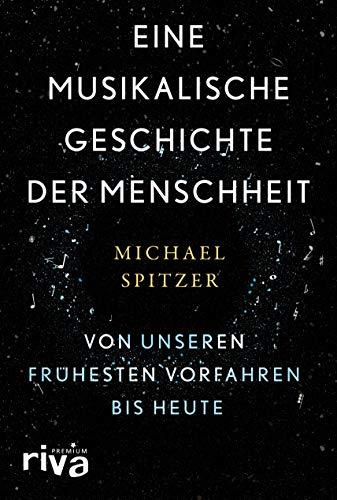 Eine musikalische Geschichte der Menschheit: Von unseren frühesten Vorfahren bis heute