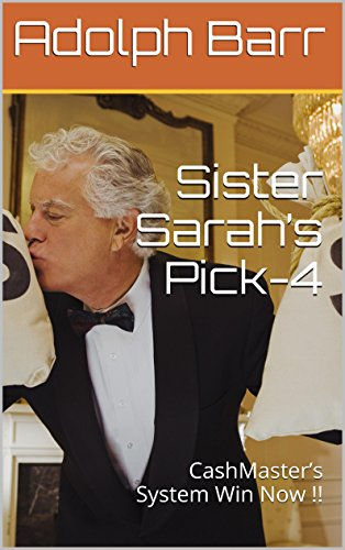 Sister Sarah's Pick-4: CashMaster's System Win Now !! (English Edition)