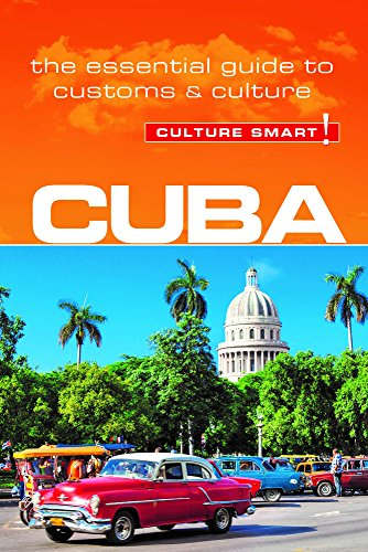 Cuba - Culture Smart!: The Essential Guide to Customs & Culture