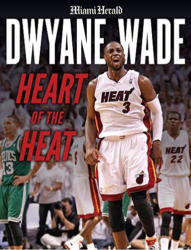 Dwyane Wade: Heart of the Heat
