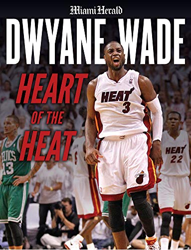 Dwyane Wade: Heart of the Heat