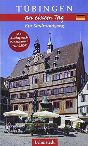 Tübingen an einem Tag: Ein Stadtrundgang