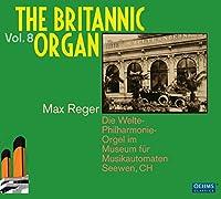 Reger: Britannic Organ Vol 8