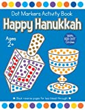 Happy Hanukkah Dot Markers Activity Book Ages 2+ With Big Dots: Coloring Book for Toddler and Preschooler (Hanukkah Dot Marker Coloring)