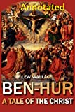 Ben-Hur: A Tale of the Christ Annotated (English Edition)