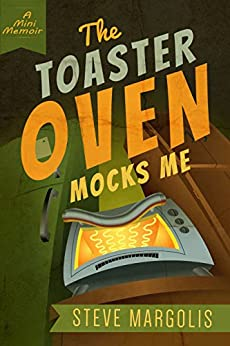 The Toaster Oven Mocks Me: Living with Synesthesia by [Steve Margolis]