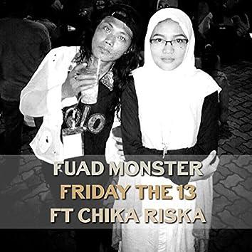 Friday the 13 (feat. Chika Riska)