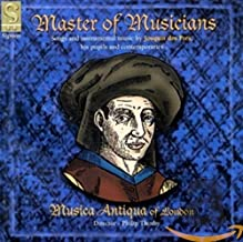 Master of Musicians - Songs & instrumental music by Josquin des Pres, his pupils & contemporaries /Musica Antiqua of London