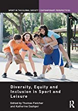Diversity, equity and inclusion in sport and leisure (Sport in the Global Society – Contemporary Perspectives)