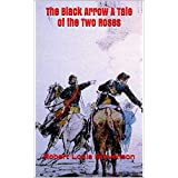 The Black Arrow A Tale of the Two Roses (English Edition)
