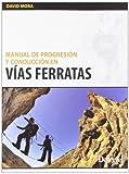 Manual De Progresion Y Conduccion En Vias Ferratas (Outdoor (desnivel))