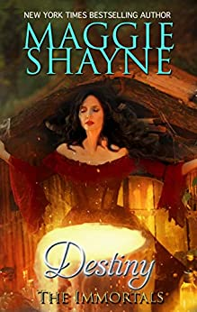 Destiny (The Immortals Book 3) by [Maggie Shayne]