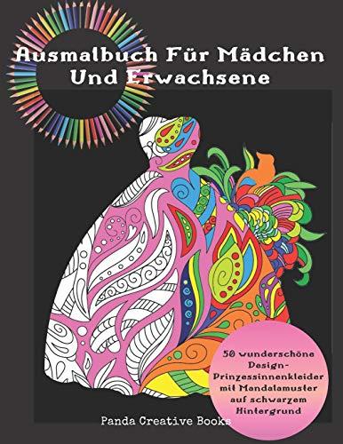 Ausmalbuch Für Mädchen Und Erwachsene- 50 wunderschöne Design-Prinzessinnenkleider mit Mandalamuster auf schwarzem Hintergrund: Mandala Malbuch Prinzessin Kleid - Malbuch Erwachsene Frauen