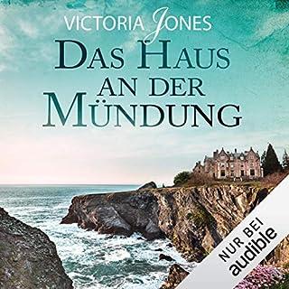 Das Haus an der Mündung                   Autor:                                                                                                                                 Victoria Jones                               Sprecher:                                                                                                                                 Tanja Fornaro                      Spieldauer: 12 Std. und 51 Min.     129 Bewertungen     Gesamt 4,3