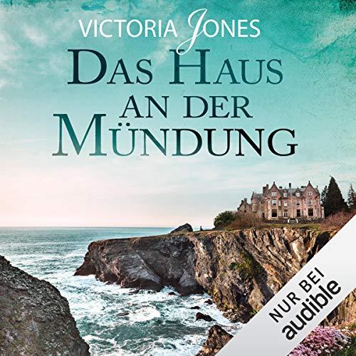 Das Haus an der Mündung                   Autor:                                                                                                                                 Victoria Jones                               Sprecher:                                                                                                                                 Tanja Fornaro                      Spieldauer: 12 Std. und 51 Min.     127 Bewertungen     Gesamt 4,3