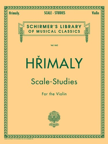 Hrimaly - Scale Studies for Violin: Schirmer Library of Classics Volume 842 (Schirmer's Library of Musical Classics)