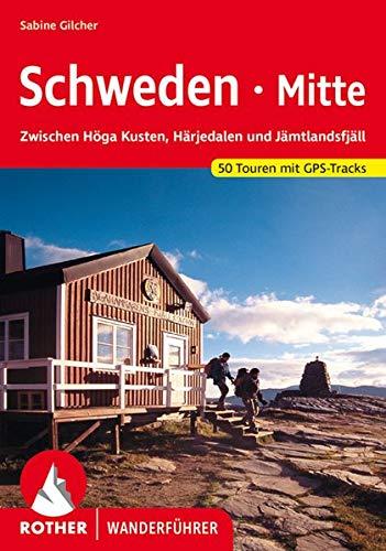 Schweden Mitte: Zwischen Höga Kusten, Härjedalen und Jämtlandsfjäll. 50 Touren mit GPS-Tracks (Rother Wanderführer)