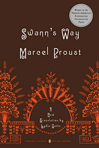 Swann's Way: In Search of Lost Time, Vol. 1 (Penguin Classics Deluxe Edition)