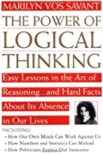 Power of Logical Thinking: Easy Lessons in the Art of Reasoning...and Hard Facts About Its Absence in Our Lives