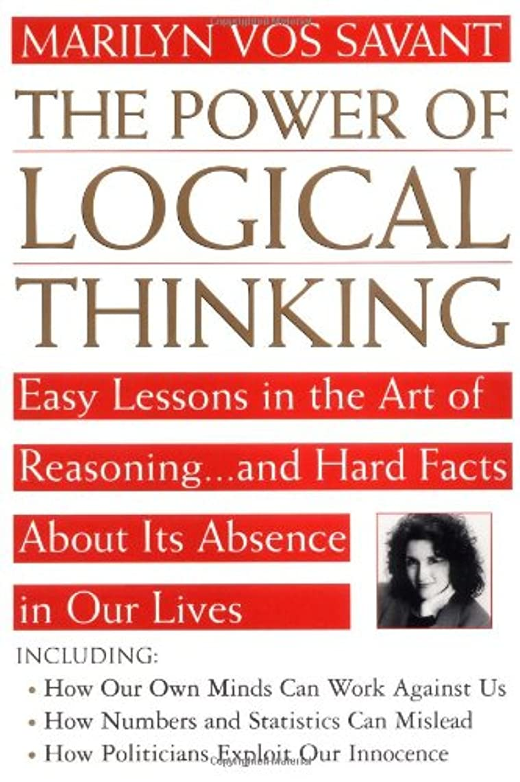 再開炎上告発者Power of Logical Thinking: Easy Lessons in the Art of Reasoning...and Hard Facts About Its Absence in Our Lives