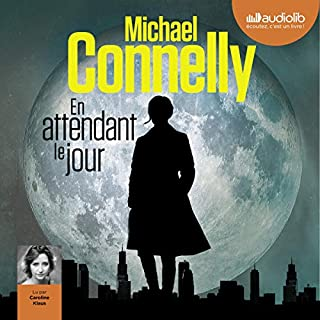 En attendant le jour                   By:                                                                                                                                 Michael Connelly                               Narrated by:                                                                                                                                 Caroline Klaus                      Length: 11 hrs and 8 mins     Not rated yet     Overall 0.0