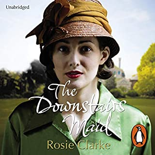 The Downstairs Maid                   By:                                                                                                                                 Rosie Clarke                               Narrated by:                                                                                                                                 Penelope Freeman                      Length: 15 hrs and 4 mins     25 ratings     Overall 4.5
