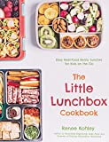 The Little Lunchbox Cookbook: 60 Easy Real-Food Bento Lunches for Kids on the Go