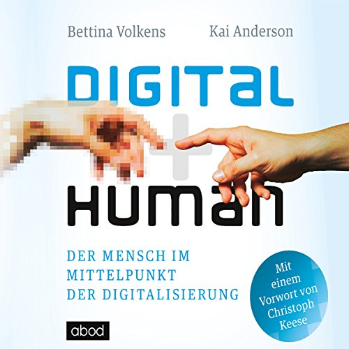 Digital human     Der Mensch im Mittelpunkt der Digitalisierung              By:                                                                                                                                 Bettina Volkens,                                                                                        Kai Anderson,                                                                                        Christoph Keese                               Narrated by:                                                                                                                                 Matthias Lühn                      Length: 7 hrs and 30 mins     Not rated yet     Overall 0.0