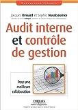 Audit interne et contrôle de gestion - Pour une meilleure collaboration de Jacques Renard,Sophie Nussbaumer ( 6 octobre 2011 ) - Eyrolles (6 octobre 2011)