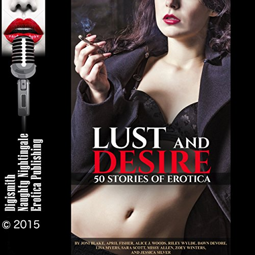Lust and Desire     50 Stories of Erotica              By:                                                                                                                                 Joni Blake,                                                                                        April Fisher,                                                                                        Alice J. Woods,                   and others                          Narrated by:                                                                                                                                 Layla Dawn,                                                                                        Nichelle Gregory,                                                                                        Audrey Lusk,                   and others                 Length: 23 hrs and 11 mins     144 ratings     Overall 4.3